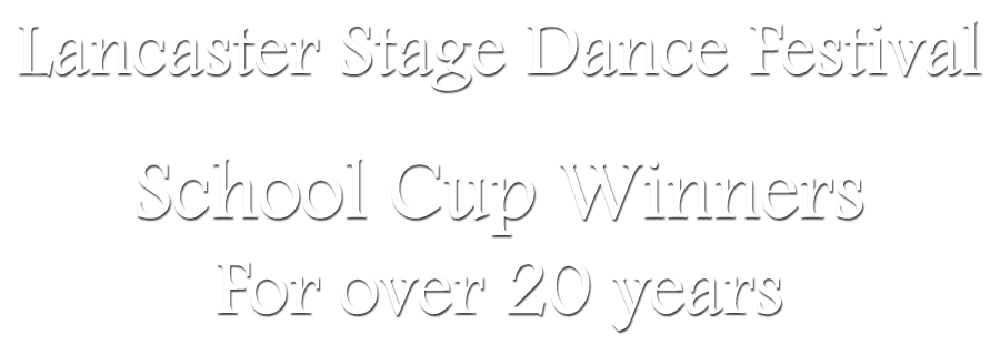 Lancaster Stage Dance Festival School Cup Winners for over 20 years